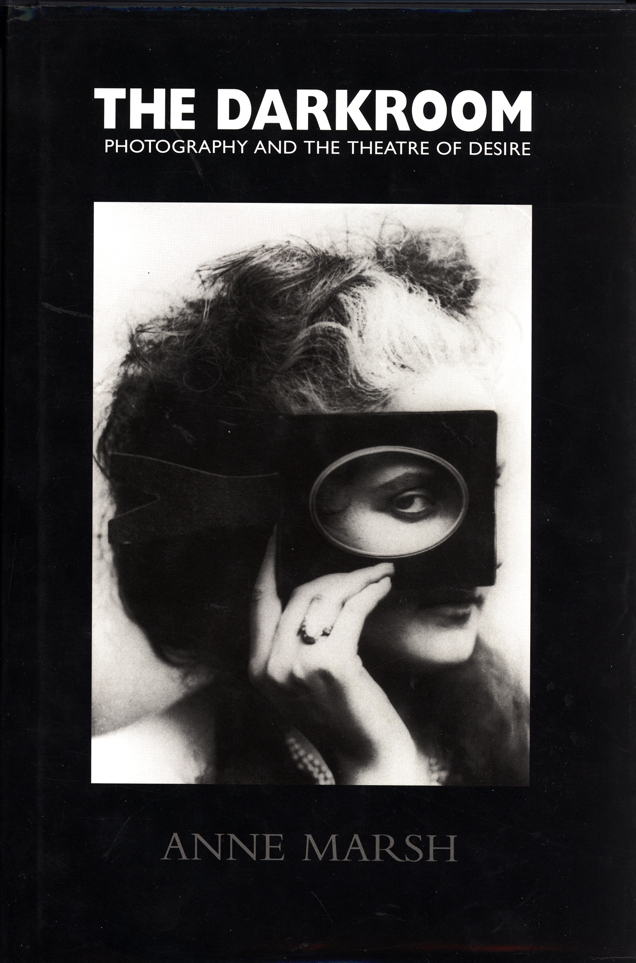 The Darkroom: Photography and the Theatre of Desire.